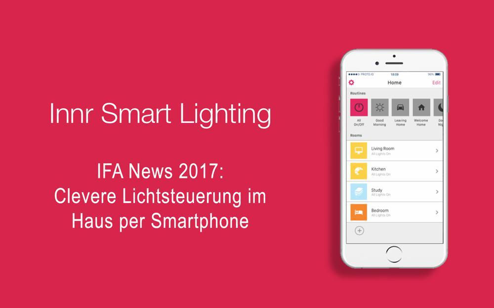 Auf der IFA stellt Innr Lighting diverse LED-Neuerungen im Bereich Smart Lighting vor.