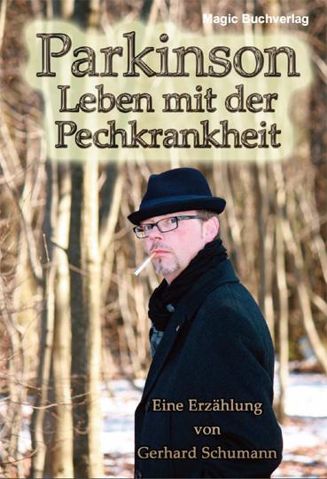 Parkinson, Leben mit der Pechkrankheit von Gerhard Schumann