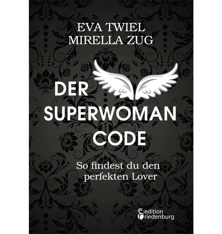 Der Superwoman Code - So findest du den perfekten Lover (Cover)