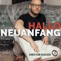 Christian Deussen - Hallo Neuanfang: Single Release