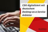 CDU digitalisiert mit deutschem Desktop-as-a-Service Anbieter